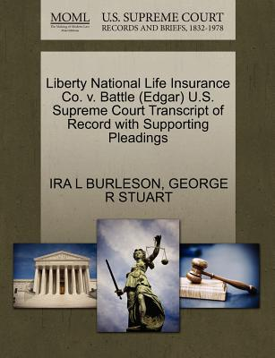 Gale Ecco, U.S. Supreme Court Records Liberty National Life Insurance Co. V. Battle (Edgar) U.S. Supreme Court Transcript of Record with Supporting Pleadings by Burle at Sears.com